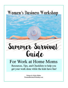 Work at Home Mom's Summer Survival Guide! Printables, checklists, and tons of ideas to keep your kids busy while you work this summer. More WomensBusinessWorkshop.com