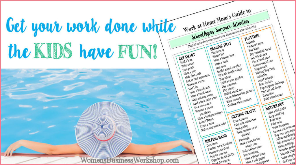 Work at Home Moms guise to surviving summer! A huge list to give kids so they can have fun while mom works. more at womensbusinessworkshop.com.