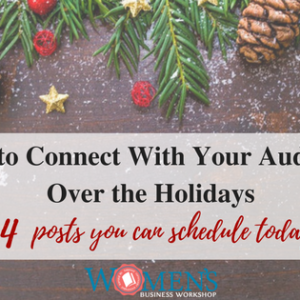 How to connect with your audience over the holidays