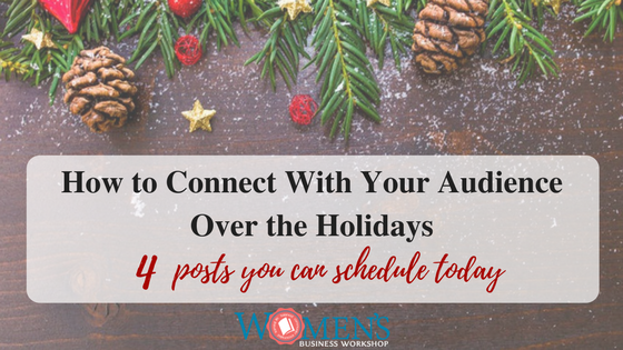 4 Ways to Connect With Your Audience Over the Holiday Weekend