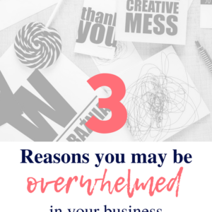 Reasons you are overwhelmed in business for female entrepreneurs