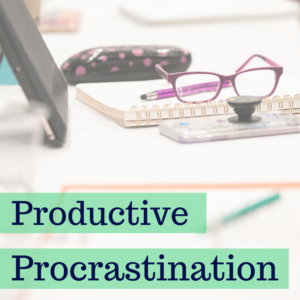 productive procrastination