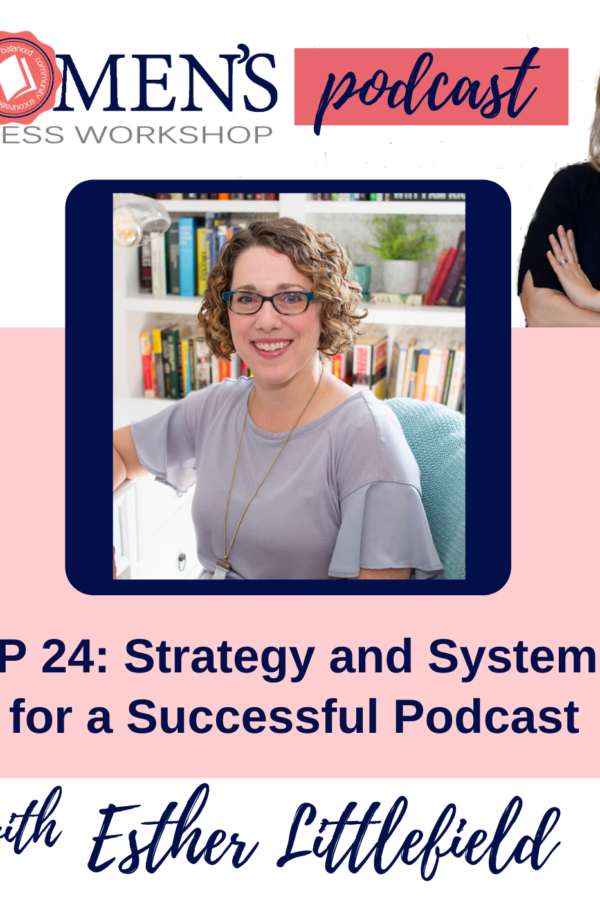 Strategy and Systems for a Successful Podcast for women in business