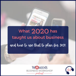 What 2020 taught us about business episode 44