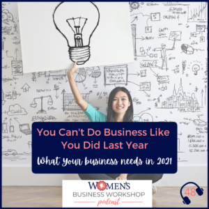 Episode 48 what you need in your business in 2021
