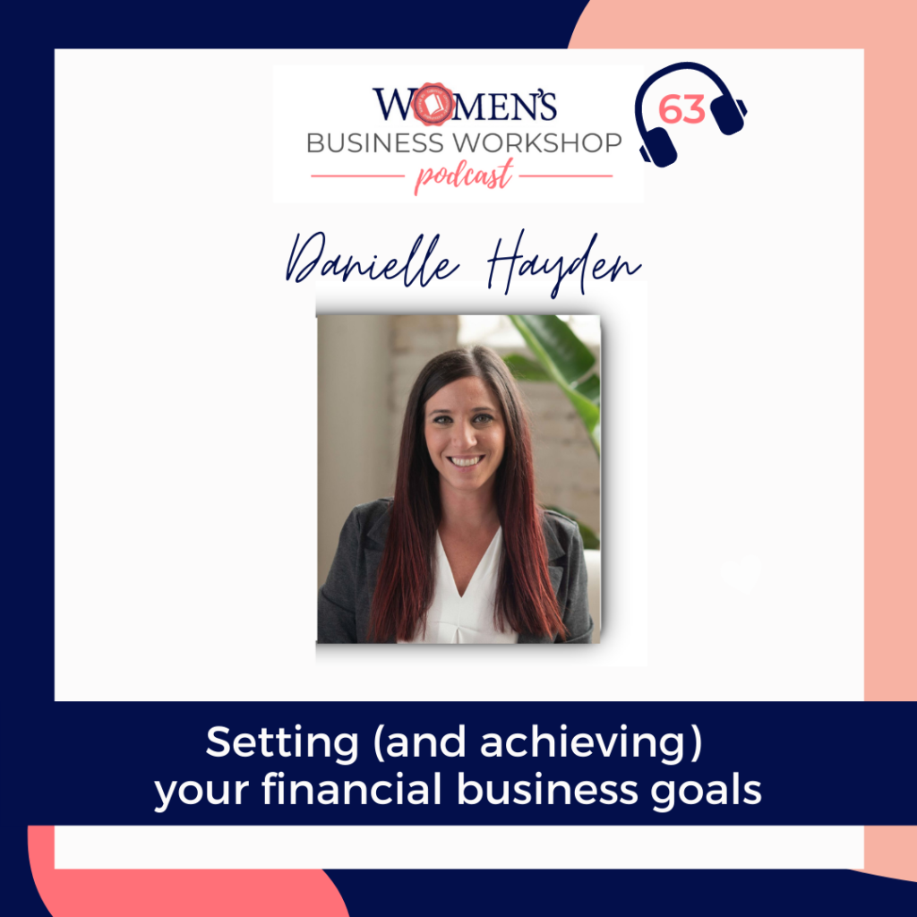 reaching your financial business goals with danielle hayden